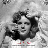 Somewhere Over The Rainbow — Judy Garland