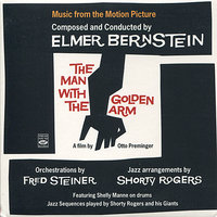 The Man With the Golden Arm — André Previn, Shelly Manne, Shorty Rogers, Bob Cooper, Bud Shank, Pete Candoli