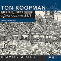 Buxtehude: Opera Omnia XIII: Chamber music vol. 2 — Ton Koopman, members of the Amsterdam Baroque Orchestra, Дитрих Букстехуде
