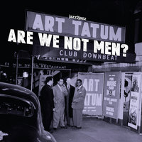 Are We Not Men? — Art Tatum, Джордж Гершвин