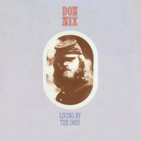Living By The Days — Don Nix