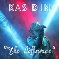 The Difference — Kas-Din
