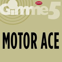 Gimme 5 — Motor Ace