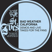 Demos & Lives Takes — Bad Weather California