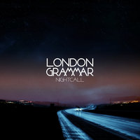 Nightcall EP — London Grammar