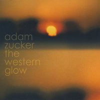 The Western Glow — Adam Zucker