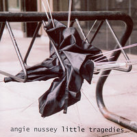 Little Tragedies — Angie Nussey