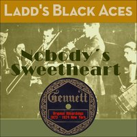 Nobody´s Sweetheart — Ladd´s Black Aces