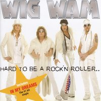 Hard to Be a Rock'n Roller — Wig Wam