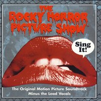 The Rocky Horror Picture Show: Karaoke Version — The Rocky Horror Picture Show: The Original Motion Picture Soundtrack Minus The Lead Vocals