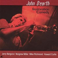 Restoration Comedy — Mulgrew Miller, Jerry Bergonzi, Mike Richmond, Howard Curtis, John D'Earth