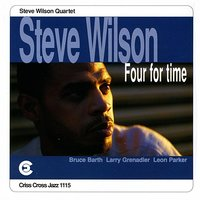 Four For Time — Larry Grenadier, Leon Parker, Bruce Barth, Steve Wilson Quartet
