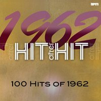 Hit After Hit - 100 Hits of 1962 — сборник