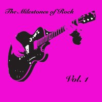 The Milestones of Rock, Vol. 1 — сборник