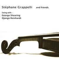 Stéphane Grappelli and Friends — Django Reinhardt, Stéphane Grappelli, George Shearing