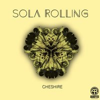 Sola Rolling — Cheshire