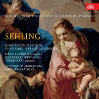 Sehling: Christmas in Prague Cathedral - Music from Eighteenth-Century Prague — Collegium Marianum, Josef Antonín Sehling, Johann Joseph Fux
