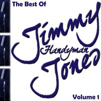 The Best Of Jimmy 'Handyman' Jones Volume 1 — Jimmy 'Handyman' Jones