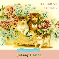 Litter Of Kittens — Johnny Horton