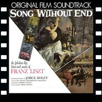 Song Without End — Ференц Лист, Morris Stoloff, Jorge Bolet & Los Angeles Philharmonic Orchestra