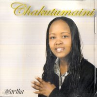 Chakutumaini — Martha