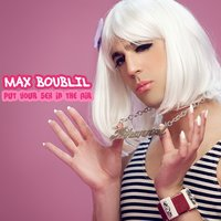 Put Your Sex in the Air — Max Boublil, Kevin Razy