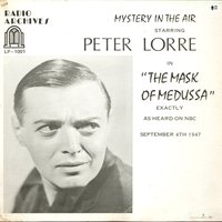 The Mask of Medussa — Peter Lorre