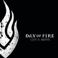 Cut And Move — Day Of Fire