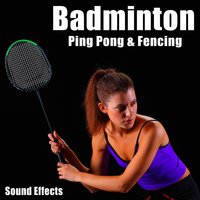 Badminton, Ping Pong & Fencing Sound Effects — The Hollywood Edge Sound Effects Library