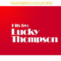 Hits by Lucky Thompson — Lucky Thompson