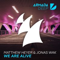 We Are Alive — Matthew Heyer, Jonas Wak