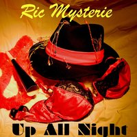 Up All Night — Ric Mysterie