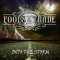 Into the Storm — Fools of the Trade