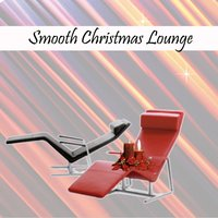Smooth Christmas Lounge — Dustin Henze, Harald Heinrich, Digitwins, Digitwins, Dustin Henze, Harald Heinrich