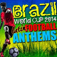 Brazil World Cup 2014: Latin Football Anthems — сборник