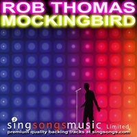 Mockingbird (In the style of Rob Thomas) — Karaoke