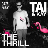 The Thrill — Kay, TAI, TAI & Kay