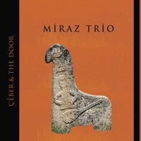Ceber & The Door — Miraz Trio
