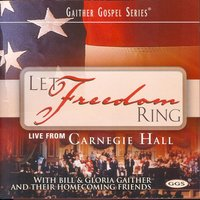 Let Freedom Ring — Bill & Gloria Gaither
