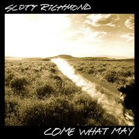 Come What May — Scott Richmond