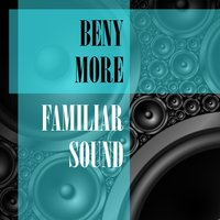 Familiar Sound — Beny More