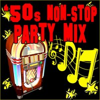 50s Non-Stop Party Hits — Retro Rock Party Singers