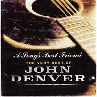 A Song's Best Friend - The Very Best Of John Denver — John Denver
