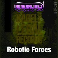 Robotic Forces — Adrenalinez