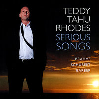 Serious Songs — Teddy Tahu Rhodes, Франц Шуберт, Иоганнес Брамс, Samuel Barber