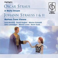 O. Straus: A Waltz Dream; J. Strauss I & II: Waltzes from Vienna — Michael Collins & His Orchestra, Иоганн Штраус-сын, Иоганн Штраус-отец, Оскар Штраус