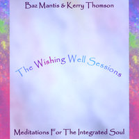 The Wishing Well Sessions — Baz Mantis & Kerry Thomson