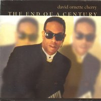 The End of a Century — David Ornette Cherry