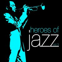 Heroes of Jazz, Vol. 3 — сборник