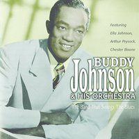 The Band That Swings The Blues — Buddy Johnson and His Orchestra